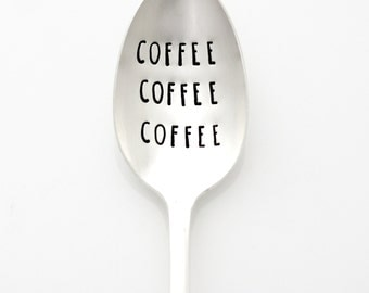 COFEE COFFEE COFFEE. Hand Stamped Spoon for Coffee Lovers. Stamped Silverware by Milk & Honey ®