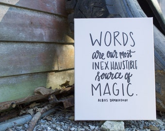 Words are Magic - Dumbledore // Harry Potter Quote // Hand Lettered Canvas