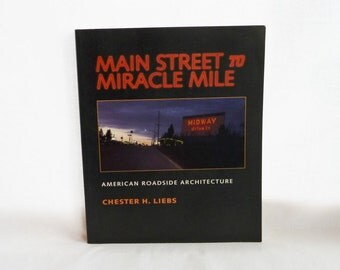 1985 1995 Main Street to Miracle Mile - Chester H Liebs - American Roadside Architecture History - Vintage Architecture Book