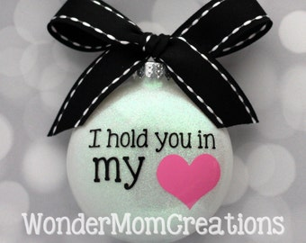 I Hold You in my Heart Miscarriage Ornament; Pregnancy Loss Ornament; Miscarriage Keepsake Ornament; Child Loss Christmas Ornament