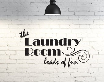 Vinyl wall art. The laundry room, loads of fun. Custom wall vinyl decal for laundry room.  Funny laundry room saying.  Wall vinyl home decor