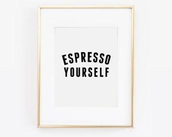 Espresso Yourself, But First Espresso, Coffee Print, But First Coffee Print, Coffee Artwork, Coffee Quote, Coffee Wall Decor, Printable Art
