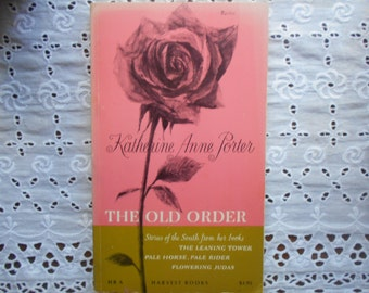 Katherine Anne Porter, The Old Order Stories of the South from her books. Paperback 1969