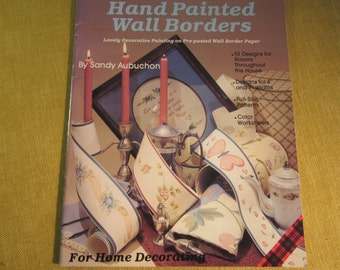 """Hand Painted Wall Borders,book by Sandy Aubuchon, 10 designs for painting 4"""" or 7"""" pre-pasted wall border paper,full size patterns,folk art"""
