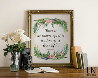 Instant 'There is no charm equal to tenderness of Heart' Jane Austen Quote Printable Art 8x10 Digital file Inspirational Art