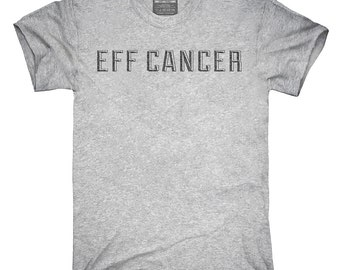 Eff Cancer T-Shirt, Hoodie, Tank Top, Gifts