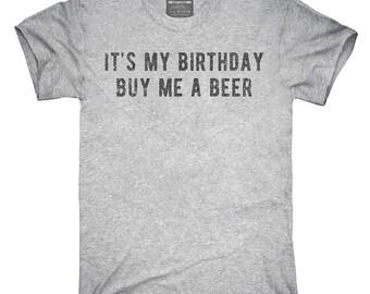 It's My Birthday Buy Me A Beer T-Shirt, Hoodie, Tank Top, Gifts