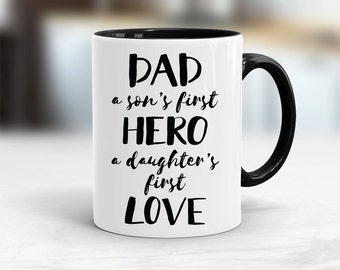 Dad a son's first hero, a daughters first love