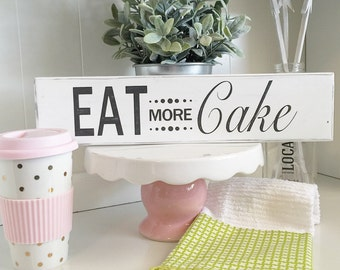 Rustic Sign EAT MORE CAKE white, lightly distressed perfect for your kitchen or as a gift