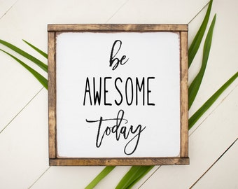 Be Awesome Today, wood sign, white and black wood sign