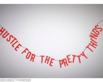 Hustle For The Pretty Things Quote Banner Wall Decor Office Garland Inspirational
