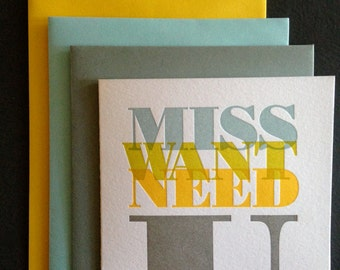 Letterpress Card, Miss You, Want You, Need You