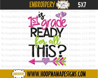 Is 1st First Grade Ready for All This 4x4 5x7 6x10 Machine Embroidery Design File Pattern Back to School, 1st First Day of School Pattern