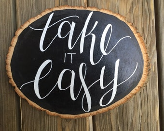Take it Easy, Hand Painted Wood Slice Art, the Eagles Inspired, Rustic Home Decor
