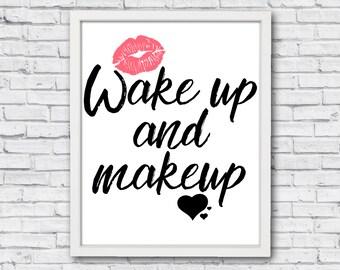 Wake up and makeup - Makeup Print - Makeup - Makeup Quote - Fashion Print - Makeup Poster - inspirational Print - quote print - Beauty print