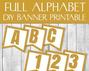 DIY Banner Printable, Gold glitter instant download, Printables bunting, ABC Alphabet custom wording, happy birthday banners, Party banner