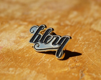 Blerg Enamel Pin/Lapel Pin/Brooch [ 30 Rock,  Liz Lemon Inspired flair]