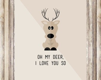 Oh My Deer, I Love You So - Printed