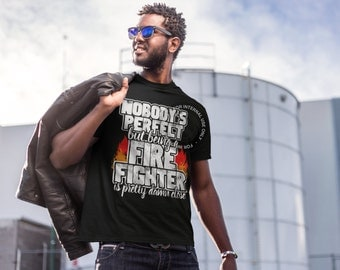 Nobody's Perfect Fire Fighter - Fire Fighter T-shirt