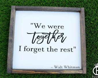 Walt Whitman We Were Together Wood Sign