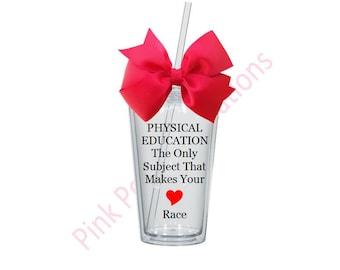 Phys Ed Tumbler, Gym Teacher, Gym Teacher Gift
