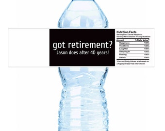 """Personalized Got Retirement? Water Bottle Labels - Select the quantity you need below in the """"Pricing & Quantity"""" option tab"""