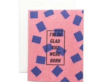 "Letterpress Birthday Card, ""I'm So Glad You Were Born"", Modern, Pink, Confetti, Colorful"