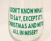 Griswold's Christmas Vacation, It's Christmas And We're All In Misery - Wine Glass