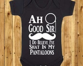 Ah Good Sir I Appear To Have Shat My Pantaloons Funny Kids Bodysuit New Baby Gift Humour Baby Shower Kids Moustache Shirt New Mum Dad