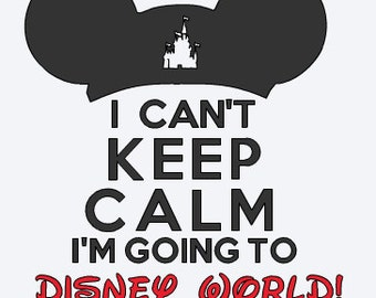 Can't Keep Calm Going To  Disney Iron on - - Keep Calm - Vacation