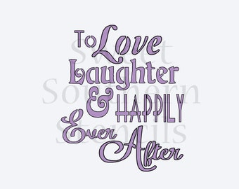 To Love Laughter & Happily Ever After Cookie Stencil