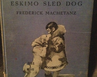 Panuck Eskimo sled dog- vintage childrens book