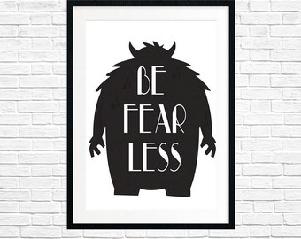 """Monster Black and White """"fearless"""" quote print"""