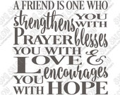 A Friend Is One Who Strengthens You with Prayer Blesses You with Love Cutting File in Svg, Eps, Dxf, Jpeg for Cricut & Silhouette