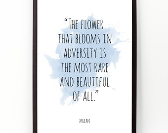 The flower (...), Mulan, Disney Alternative Watercolor Poster, Mulan Wall art, Motivational quote, Inspirational quote, Watercolor art.