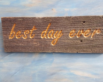 Carved Rustic BEST DAY EVER Sign, Reclaimed Rustic Sign, Rustic Wedding