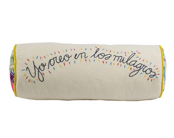 """Tubular pillow case """"I believe in miracles"""""""