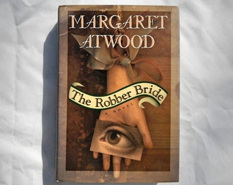 The Robber Bride A Novel by Margaret Atwood First USA Edition November 1993 Vintage Hardcover Book