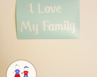 I Love My Family Decal