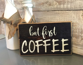 But First Coffee, rustic, hand painted wood sign, gift, coffee lover