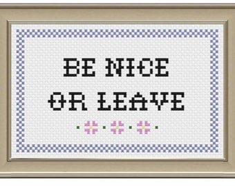 Subversive Cross Stitch Be Nice Or Leave Cross Stitch Pattern PDF Instant Download