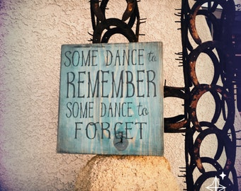 Some Dance to Remember Song Lyrics Handmade Wood Sign