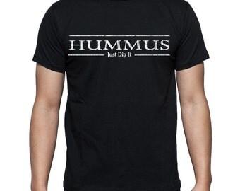 """Men's """"Hummus Just Dip It"""" T-Shirt"""