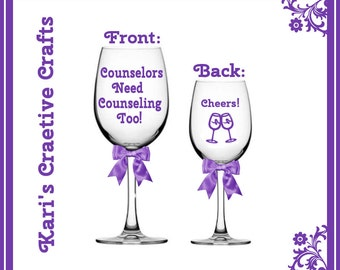 Counselors need counseling too, Counseling glass, occupation glass, Counselor, Custom Wine Glass, Comical wine glass, funny wine glass