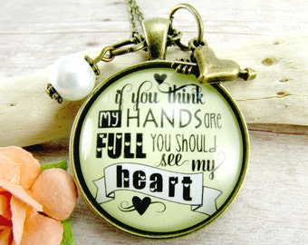 Full Heart Necklace If You Think My Hands Are Full Bronze Jewelry Glass Pendant for Mom Heart Charm