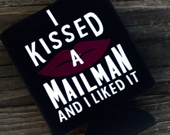 I Kissed a Mailman and I Liked It Beverage Insulator
