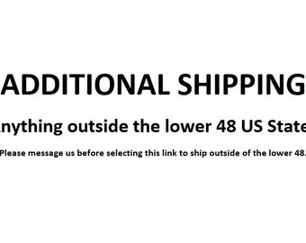 Additional shipping charges for Outside the Lower 48 States