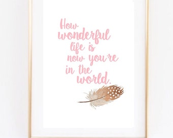 How wonderful life is Elton Golding nursery feather typography print