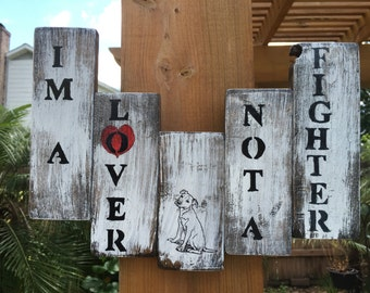 Lover not a Fighter Pitbull, Staffordshire Terrier wood sign