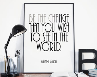 Be the Change, Mahatma Gandhi, Motivational Art, Positive Words, Inspirational Quote, Instant Download, Custom Print, Famous Quote, Wall Art